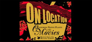 On Location: California Native Plants in the Movies
